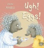 Cover image for Ughh, Eggs!